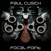 Paul Cusick - Focal Point CD (album) cover