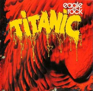 Titanic - Eagle Rock CD (album) cover