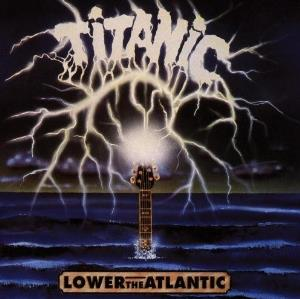 Titanic Lower The Atlantic album cover