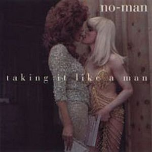Taking It Like A Man by NO-MAN album cover