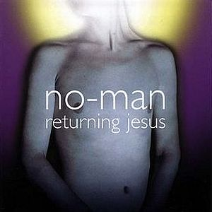 Returning Jesus by NO-MAN album cover