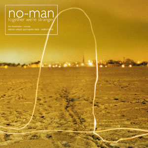 No-Man - Together We're Stranger CD (album) cover