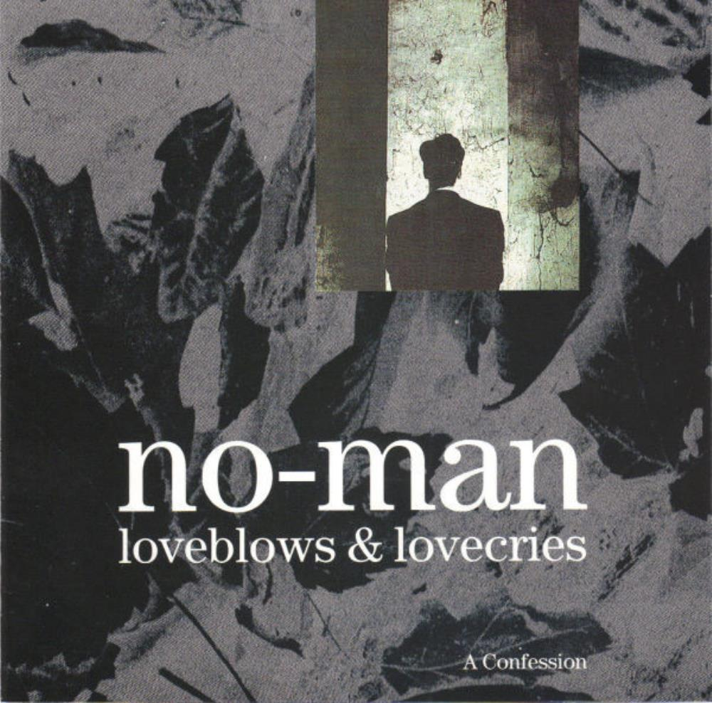 No-Man Loveblows & Lovecries - A Confession album cover