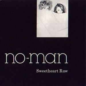 No-Man - Sweetheart  Raw CD (album) cover
