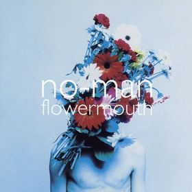 No-Man - Flowermouth CD (album) cover