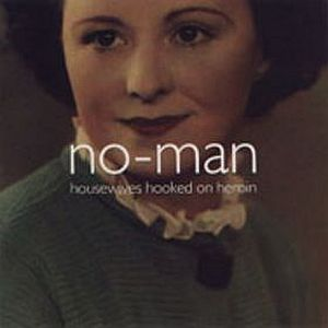 No-Man - Housewives Hooked On Heroin CD (album) cover