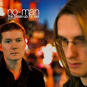 No-Man The Break-Up For Real album cover
