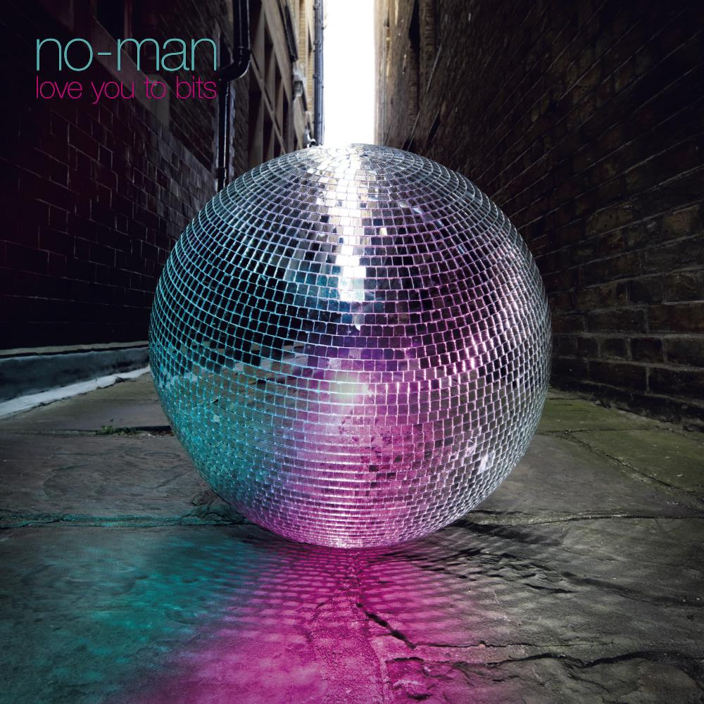 Love You To Bits by NO-MAN album cover