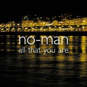 No-Man All That You Are album cover