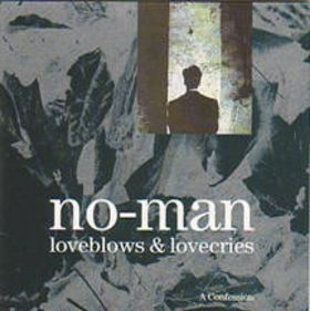 No-Man - Loveblows & Lovecries - A Confession CD (album) cover