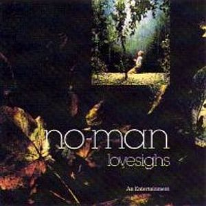 No-Man Lovesighs - An Entertainment album cover