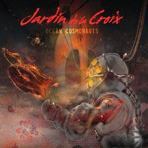 Ocean Cosmonauts by JARDIN DE LA CROIX album cover