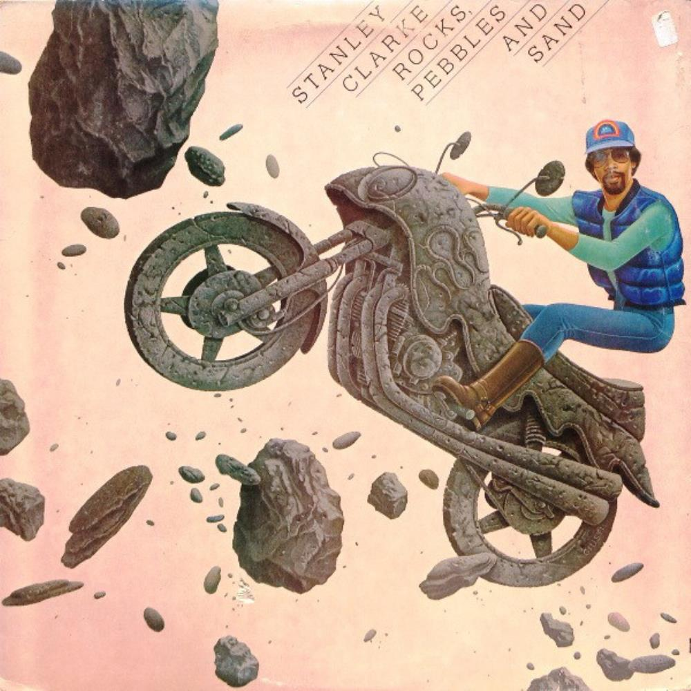 Stanley Clarke - Rocks, Pebbles And Sand CD (album) cover