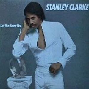 Stanley Clarke - Let Me Know You CD (album) cover