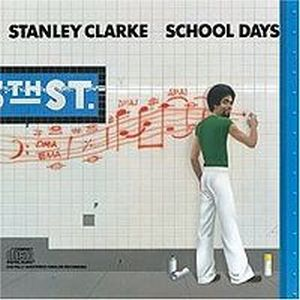 Stanley Clarke - School Days CD (album) cover