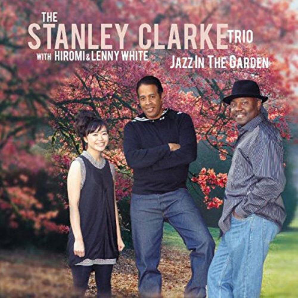 The Stanley Clarke Trio: Jazz In The Garden by CLARKE, STANLEY album cover