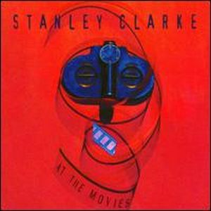 Stanley Clarke At The Movies album cover