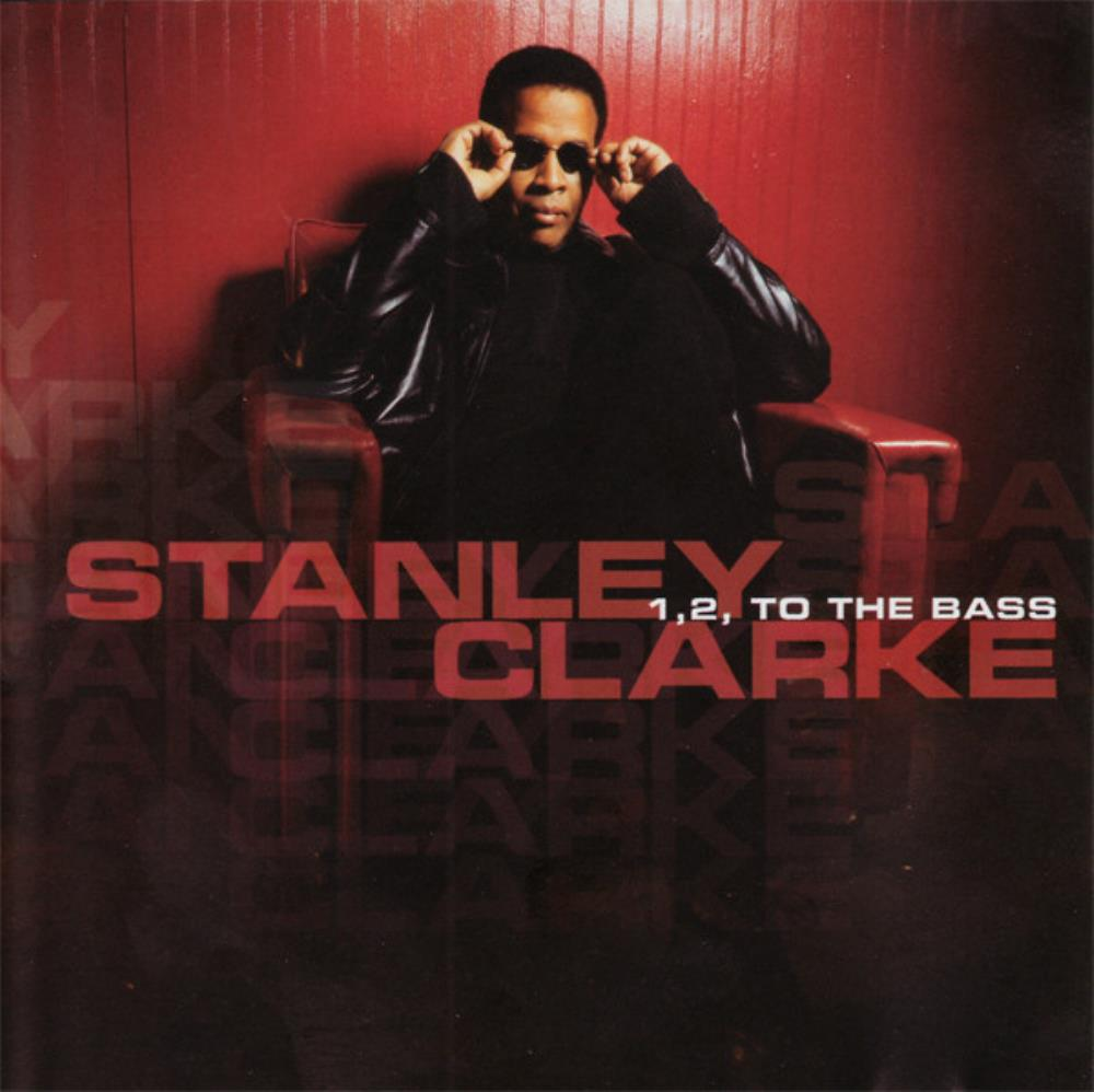 Stanley Clarke 1,2, To The Bass album cover