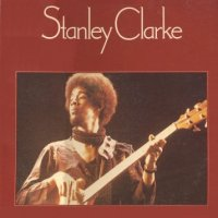 Stanley Clarke by CLARKE, STANLEY album cover