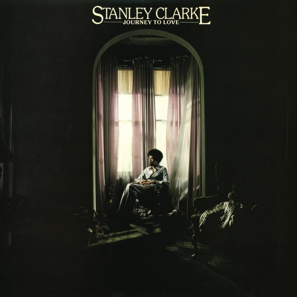 Stanley Clarke - Journey To Love CD (album) cover