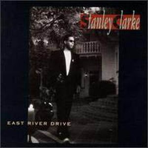 Stanley Clarke East River Drive album cover