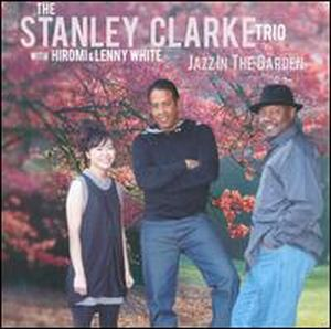 Stanley Clarke Jazz In The Garden ( The Stanley Clarke Trio) album cover