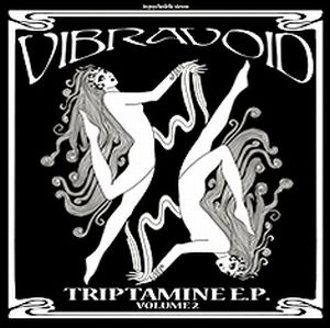 Vibravoid Triptamine E.P. Volume 2 album cover