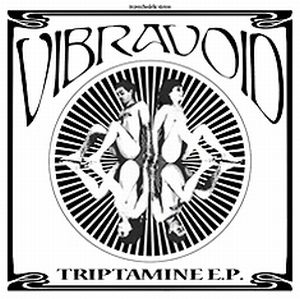 Vibravoid Triptamine E.P. Volume 1 album cover
