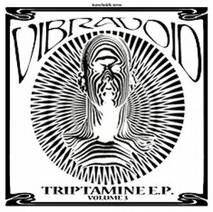 Vibravoid Triptamine E.P. Volume 3 album cover