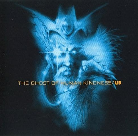 US - The Ghost of Human Kindness CD (album) cover