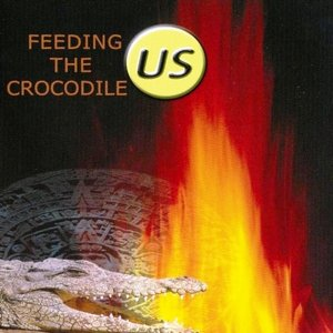 US - Feeding The Crocodile CD (album) cover