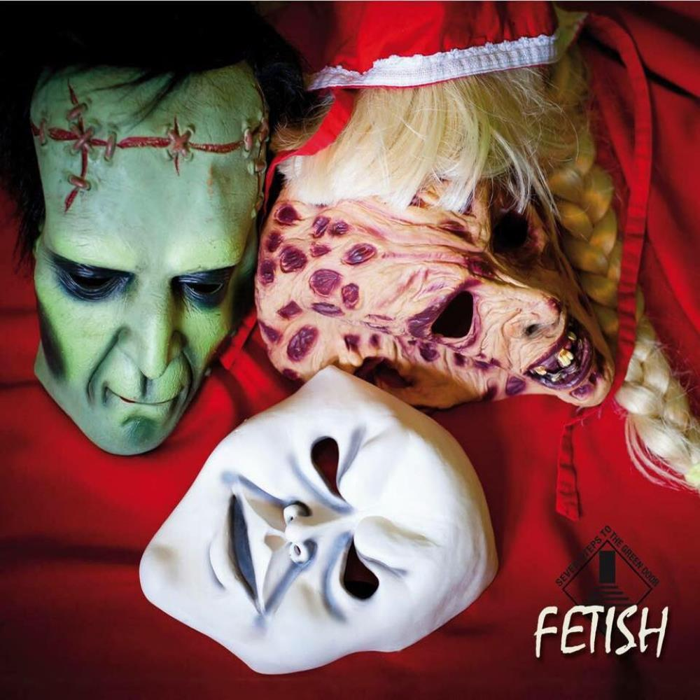 Seven Steps To The Green Door - Fetish CD (album) cover