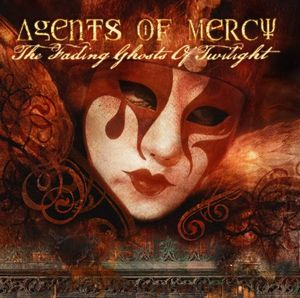 Agents Of Mercy Fading Ghosts Of Twilight CDDIGIPACK