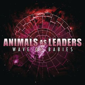 Animals As Leaders Wave Of Babies album cover