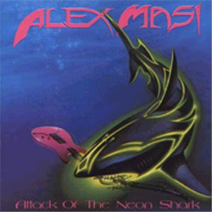 Alex Masi Attack Of The Neon Shark album cover
