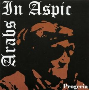 Progeria by ARABS IN ASPIC album cover