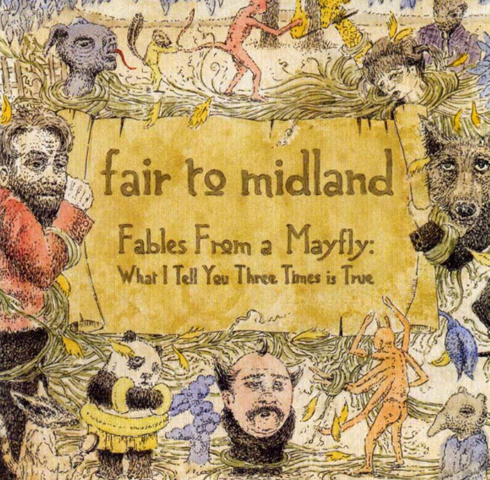 Fables From A Mayfly - What I Tell You Three Times Is True by FAIR TO MIDLAND album cover