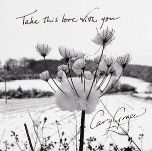 Cary Grace - Take This Love With You CD (album) cover