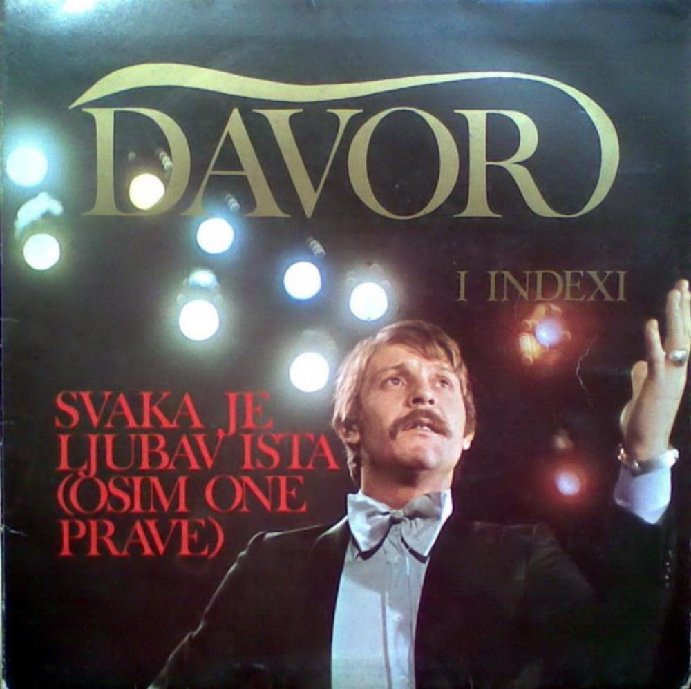 Davor & Indexi: Svaka Je Ljubav Ista (Osim One Prave) by POPOVIć, DAVORIN album cover
