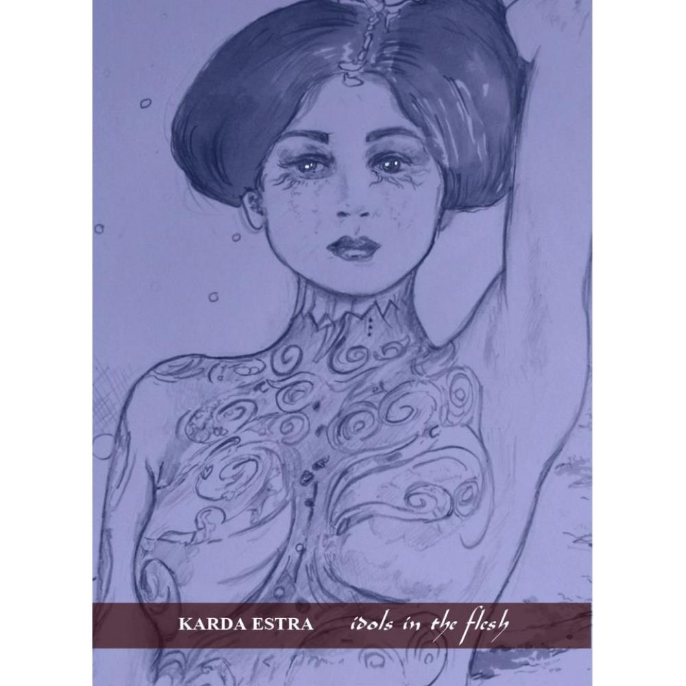 Idols in the Flesh by KARDA ESTRA album cover