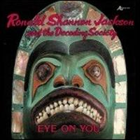 Ronald Shannon Jackson Eye On You ( with The Decoding Society) album cover
