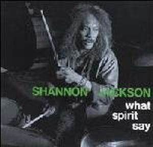 Ronald Shannon Jackson What Spirit Say (with The Decoding Society) album cover
