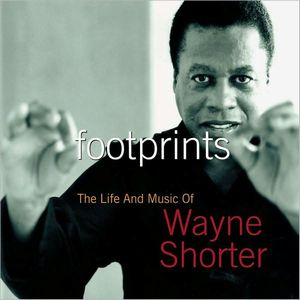 Wayne Shorter - Footprints: The Life and Music of Wayne Shorter CD (album) cover
