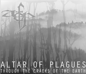 Through The Cracks Of The Earth by ALTAR OF PLAGUES album cover