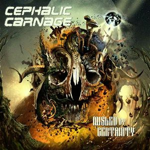 Cephalic Carnage - Misled By Certainty CD (album) cover