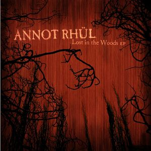 Annot Rhül Lost In The Woods EP album cover