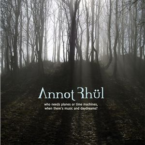 Annot Rhül Who Needs Planes Or Time Machines, When There's Music And Daydreams? album cover