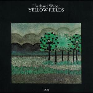 Eberhard Weber Yellow Fields album cover