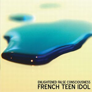French Teen Idol Enlightened False Consciousness album cover