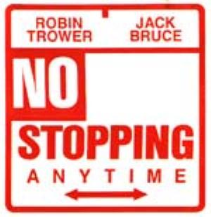 No Stopping Anytime (with Robin Trower) by BRUCE, JACK album cover